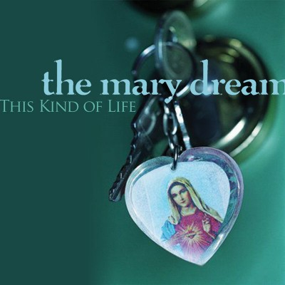 the-mary-dream-this-kind-of-life-800